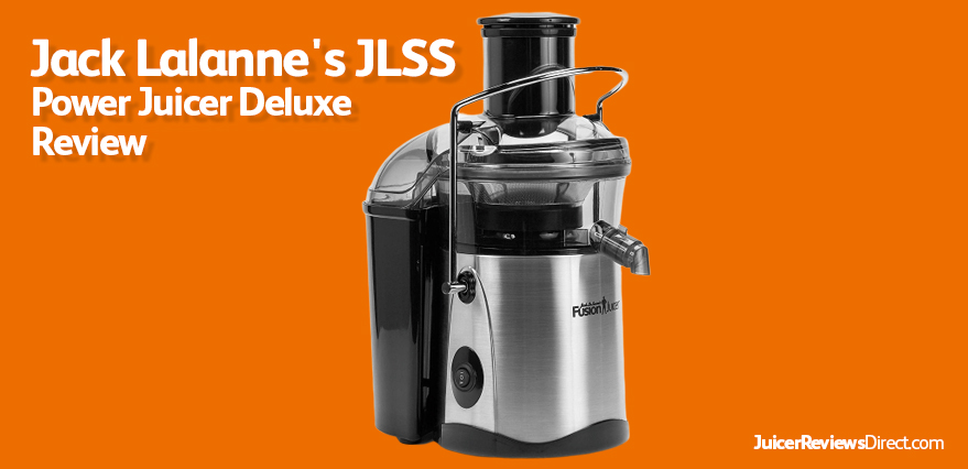 Jack Lalanne Deluxe Review | JuicerReviewsDirect