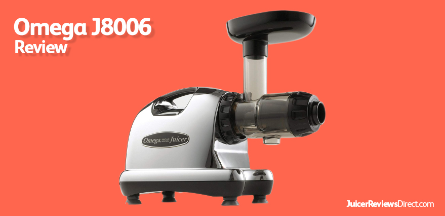 The Omega J8006 Juicer Review
