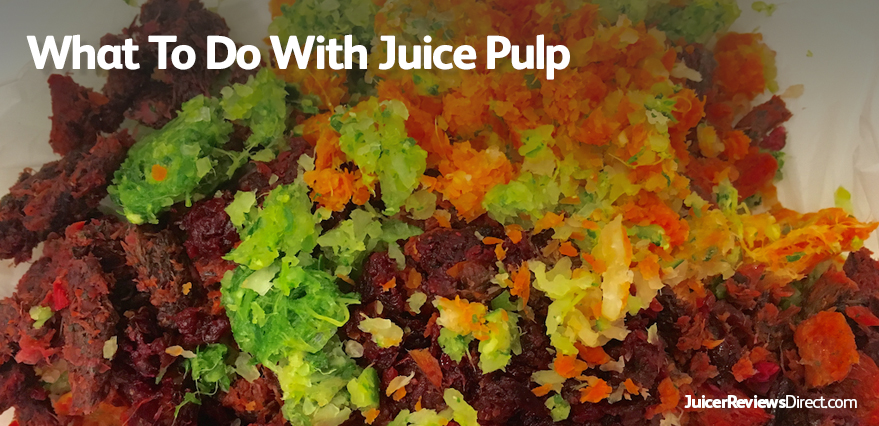 What To Do With Juice Pulp